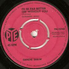"""Sandie Shaw-I'd Be Far Better Of Without You 7"""" 45-Pye Records, 7N.15743, 1964,"""