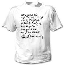 HEMINGWAY ERNEST QUOTE 1 - NEW COTTON WHITE TSHIRT