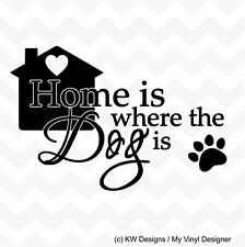 HOME IS WHERE THE DOG IS vinyl wall art sticker decal pet decor removable heart