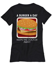 A Burger A Day Keeps The Doctor Away T-Shirt - Women's Tee