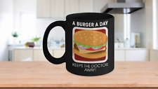 A Burger A Day Keeps The Doctor Away Home Office Coffee Mug Cup