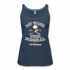 My Wake Your Funeral Women's Tank Top by Spreadshirt