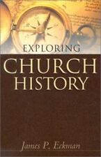 Exploring Church History by James P. Eckman (2005, Paperback)
