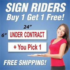 UNDER CONTRACT Real Estate Sign Rider + You Pick 1 Extra Sign 6x24 PAIR (2) RH
