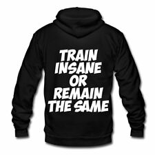 Train Insane Or Remain The Same Unisex Fleece Zip Hoodie by American Apparel by