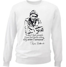CHARLES BUKOWSKI DONT HATE - NEW WHITE COTTON SWEATSHIRT