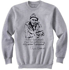 CHARLES BUKOWSKI DONT HATE - NEW COTTON GREY SWEATSHIRT