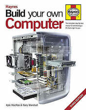 Build Your Own Computer: The Complete Step-by-step Guide to Constructing a PC...