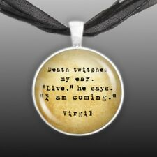 "Death Twitches My Ear - Live - I Am Coming Virgil Quote 1"" Pendant Necklace ST"