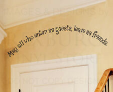 Wall Decal Quote Sticker Vinyl Art May All Who Enter as Guests Friends FR18