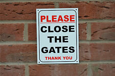 Please Close The Gates Thank You Polite Security Home Garden Sign 205mm x 155mm
