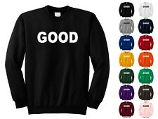 GOOD That's Great Sounds Awesome Not Whack Oh So Cool Funny Crewneck Sweatshirt