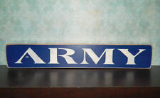 ARMY Wooden Sign - Shelf Sitter - 21 Colors to Choose From!