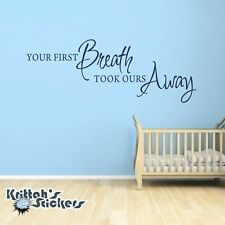 Your First Breath, Took Ours Away Vinyl Wall Decal Quote home decor sticker L031
