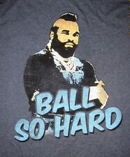 """Mr. T """"BALL SO HARD""""  1980's Throwback Vintage Style Tee Adult Sizes A TEAM"""