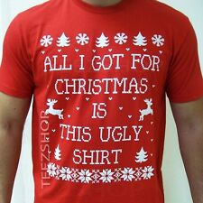 ALL I GOT FOR CHRISTMAS IS THIS UGLY SHIRT Funny filthy party Xmas gift T-Shirt