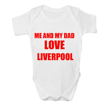 Me And Dad Love LIVERPOOL Baby Vest Grow Clothes Bodysuit Top Size Boys Girls