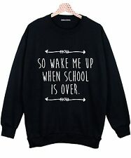 WAKE ME UP WHEN SCHOOL IS OVER OVERSIZED SWEATER JUMPER WOMENS FUN TUMBLR MILEY