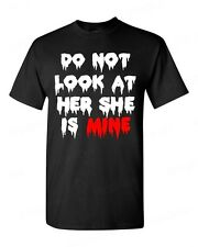 Do not Look at Her She is Mine T-SHIRT zombie halloween custom couple tee