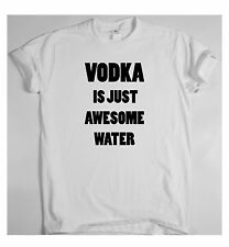 VODKA IS JUST AWESOME WATER x t shirt tee Dope Hipster Tumblr Fresh funny joke
