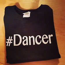 #Dancer  Dance Tshirt (Women men youth available)  Cute and Comfy!
