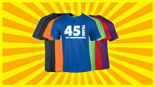 45th Birthday T Shirt Happy Birthday T-Shirt Funny 45 Years Old Tee 7 COLORS
