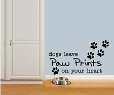 Dogs Leave Paw Prints... - Pets, Wall Decals