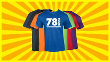 78th Birthday T Shirt Happy Birthday T-Shirt Funny 78 Years Old Tee 7 COLORS