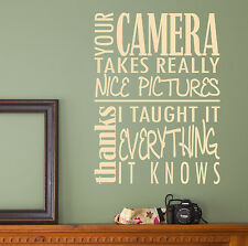 Photographers Funny Quote Premium Wall Decal Photography Camera Studio Home Gift
