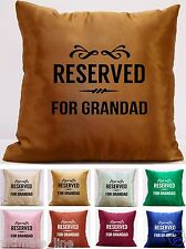 Reserved For Nan, Dad, Mum,Grandad,Grandad Cushion Covers 40cm x 40cm (16