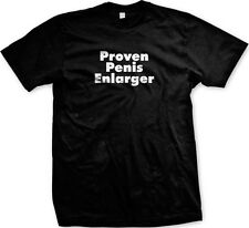 Proven Penis Enlarger Sexual Sexy Boobs Breasts Tits Funny Humor Mens T-shirt