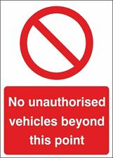 No Unauthorised Vehicles Beyond This Point Sign 450x600mm Rigid Plastic,S/A