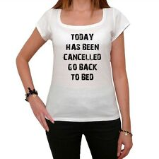 Today Has Been Cancelled, White Women's T-shirt, 100% cotton tshirt