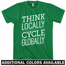 Think Locally Cycle Globally T-shirt - Men S-4X - Cycling Cyclist Bicycle Bike