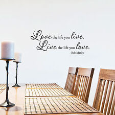 Love the life you live, Live the life you love. Vinyl Wall Quotes Decals