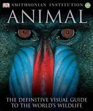 Animal The Definitive Visual Guide to the World's Wildlife