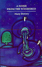 A Noise from the Woodshed: Short Stories by Mary Dorcey (Paperback, 1989)