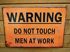 "METAL VINTAGE STYLE SIGN ""WARNING, DO NOT TOUCH, MEN AT WORK"". GREAT SIGN"