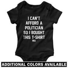 I Can't Afford A Politician One Piece - Baby Infant Creeper Romper NB-24M - Gift