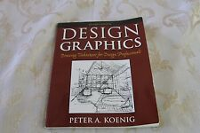 Design Graphics : Drawing Techniques for Design Professionals by Peter A. Koenig