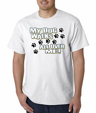 allwitty 1006 - Unisex T-Shirt My Dog Walks All Over Me Paw Prints