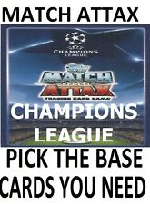 MATCH ATTAX CHAMPIONS LEAGUE Complete Your Collection Pick Choose Base cards