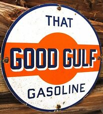 THAT GOOD GULF GASOLINE PORCELAIN ENAMEL GAS PUMP SERVICE STATION OIL METAL SIGN