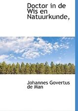 Doctor in de Wis En Natuurkunde, * PRE-SALE * by Man, Johannes Govertus De