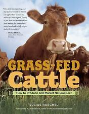 NEW Grass-Fed Cattle: How to Produce and Market Natural Beef,Julius Ruechel P126