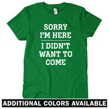 Sorry I'm Here Women's T-shirt S-2X  Gift Funny Introvert Party Sports Nerd Geek