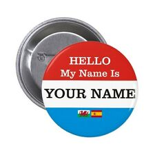 HELLO MY NAME IS Personalised Pin / Button Badge 25mm, 38mm, 45mm, 58mm, 77mm
