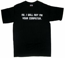 No I Will Not Fix Your Computer Funny Humor Black Adult T-Shirt - (Small)
