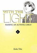 With The Light: Vol 6: Raising an Autistic Child by Keiko Tobe 9780316077330