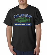 New Way 044 - Unisex T-Shirt Your Bait Sucks And Boat Is Ugly Fishing